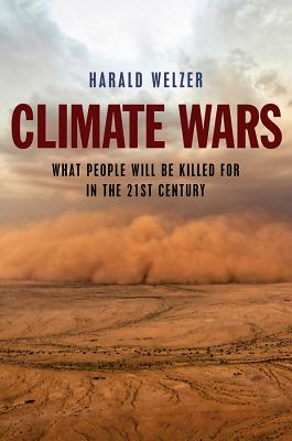 Climate Wars By Welzer, Harald