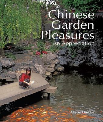 Chinese Garden Pleasures By Hardie, Alison
